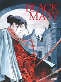 David Chauvel et Erwan Fagès - Black Mary Intégrale : Tome 1, Quartier des ombres ; Tome 2, Le jour des oiseaux ; Tome 3, Guignols.