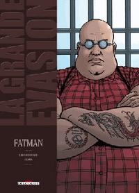 David Chauvel et  Denys - La grande évasion Tome 4 : Fatman.