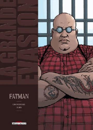 La grande évasion Tome 4 Fatman