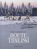 David Chauvel et Alex Kosakowski - La route de Tibilissi.