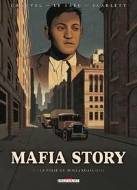 David Chauvel et Erwan Le Saëc - Mafia Story Tome 1 : La folie du Hollandais - 1re partie.