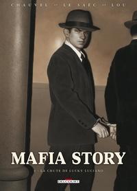 David Chauvel et Erwan Le Saëc - Mafia Story Tome 6 : La chute de Lucky Luciano.