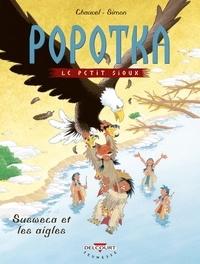 David Chauvel et Fred Simon - Popotka le petit sioux Tome 5 : Susweca et les aigles.