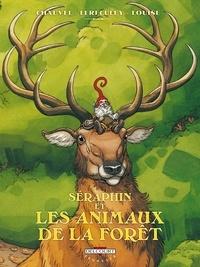 David Chauvel et Jérôme Lereculey - Séraphin et les animaux de la forêt.