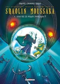 David Chauvel et Cyril Pedrosa - Shaolin Moussaka Tome 2 : Contre le grand Poukrass !!.