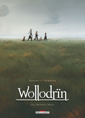 David Chauvel et Jérôme Lereculey - Wollodrïn  : Coffret en 2 volumes : Tomes 9 et 10, Les derniers héros.