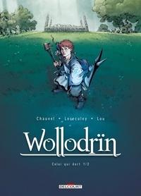 David Chauvel et Jérôme Lereculey - Wollodrïn Tome 5 : Celui qui dort - 1ère partie.