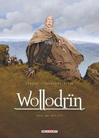 David Chauvel et Jérôme Lereculey - Wollodrïn Tome 6 : Celui qui dort - 2ème partie.