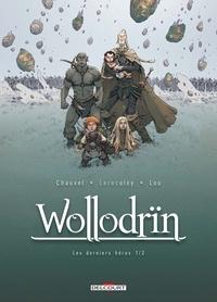 David Chauvel et Jérôme Lereculey - Wollodrïn Tome 9 : Les derniers héros - 1ère partie.