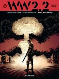 David Chauvel et Hervé Boivin - WW2.2 Tome 7 : Paris, mon amour.