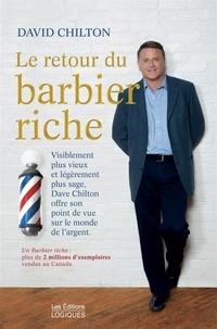 David Chilton - Le retour du barbier riche - Visiblement plus vieux et légèrement plus sage, Dave Chilton offre son point de vue sur le monde de l'argent.