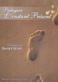 David Ciussi - Pratiquez l'instant présent.