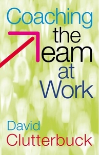 David Clutterbuck - Coaching the Team at Work.