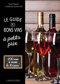 David Cobbold et Sébastien Durand-Viel - Le guide des bons vins à petits prix.