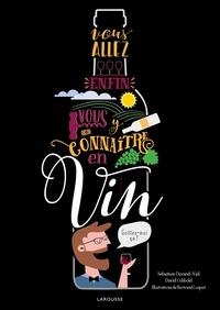 David Cobbold et Sébastien Durand-Viel - Vous allez enfin vous y connaître en vin.