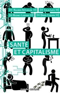 David Coburn et Colin Leys - Santé et capitalisme.