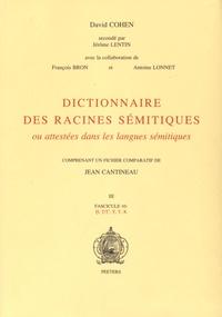 David Cohen - Dictionnaire des racines sémitiques ou attestées dans les langues sémitiques - Fascicule 10, H, T/T', T, Y, K.
