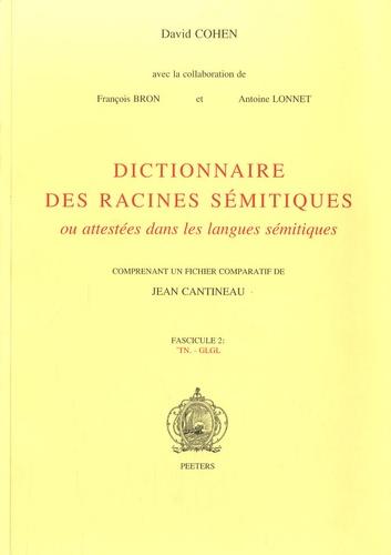 David Cohen et François Bron - Dictionnaire des racines sémitiques ou attestées dans les langues sémitiques - Fascicule 2.