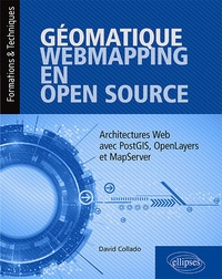 David Collado - Géomatique, WebMapping, en Open Source - Architectures Web avec PostGIS, OpenLayers et MapServer.
