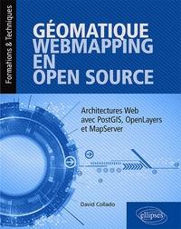 David Collado - Géomatique, WebMapping, en Open Source - Architectures Web avec PostGIS, OpenLayers et MapServer.