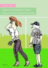 David Collier - Before the Pandemic there Was a Touch Football Tourney.