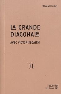 David Collin - La grande diagonale - Avec Victor Segalen.