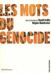David Collin et Régine Waintrater - Les mots du génocide.