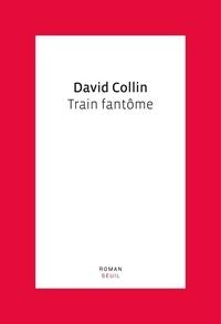 David Collin - Train fantôme.