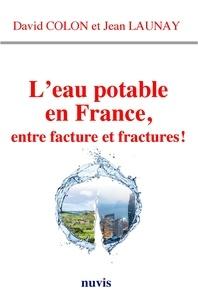 David Colon et Jean Launay - L'eau potable en France, entre facture et fractures !.