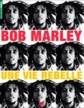 David Commeillas et Vivien Goldman - Bob Marley - Une vie rebelle.