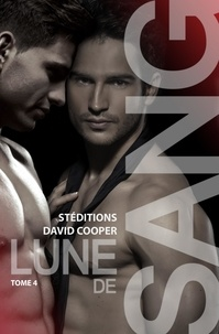 David Cooper - Lune de sang - Tome 4 - Romance MxM.