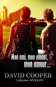 David Cooper - Mon ami, mon amant, mon amour - Roman gay.