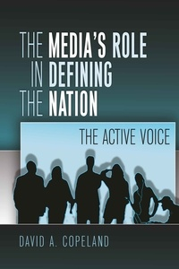 David Copeland - The Media's Role in Defining the Nation - The Active Voice.