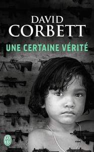 David Corbett - Une certaine vérité.