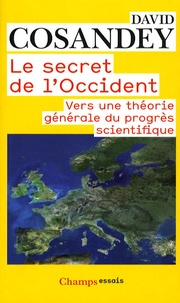 Ebook pour le téléchargement libre net Le secret de l'Occident  - Vers une théorie générale du progrès scientifique par David Cosandey MOBI PDB iBook 9782081218710 in French