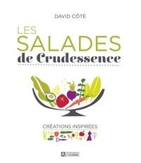David Côté et Mathieu Gallant - Les salades de crudessence - Créations inspirées.