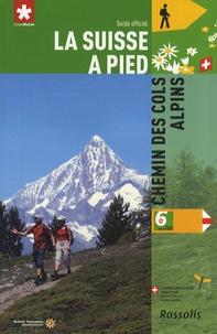 David Coulin - La Suisse à pied - Tome 6, Chemin des cols alpins.