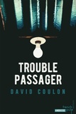 David Coulon - Trouble passager.