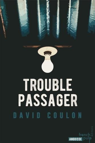 David Coulon - Trouble passager.