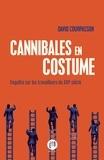 David Courpasson - Cannibales en costume - Enquête sur les travailleurs du XXIe siècle.
