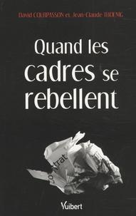 David Courpasson et Jean-Claude Thoenig - Quand les cadres se rebellent.