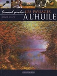David Crane - Les paysages à l'huile.