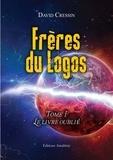 David Cressin - Frères du Logos Tome 1 : Le livre oublié.