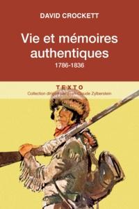 David Crockett - Vies et mémoires authentiques (1786-1836).
