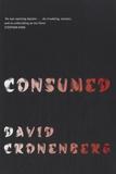 David Cronenberg - Consumed.