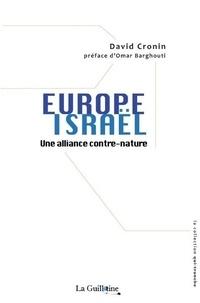 David Cronin - Europe Israël - Une alliance contre-nature.
