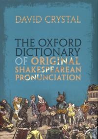 David Crystal - The Oxford Dictionary of Shakespearean Pronunciation.