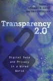 David Cuillier et Charles n. Davis - Transparency 2.0 - Digital Data and Privacy in a Wired World.