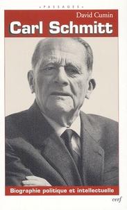 David Cumin - Carl Schmitt - Biographie politique et intellectuelle.