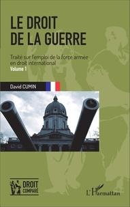 Histoiresdenlire.be Le droit de la guerre - Traité sur l'emploi de la force armée en droit international Volume 1 Image